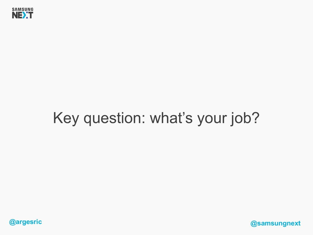 @argesric @samsungnext Key question: what's you...