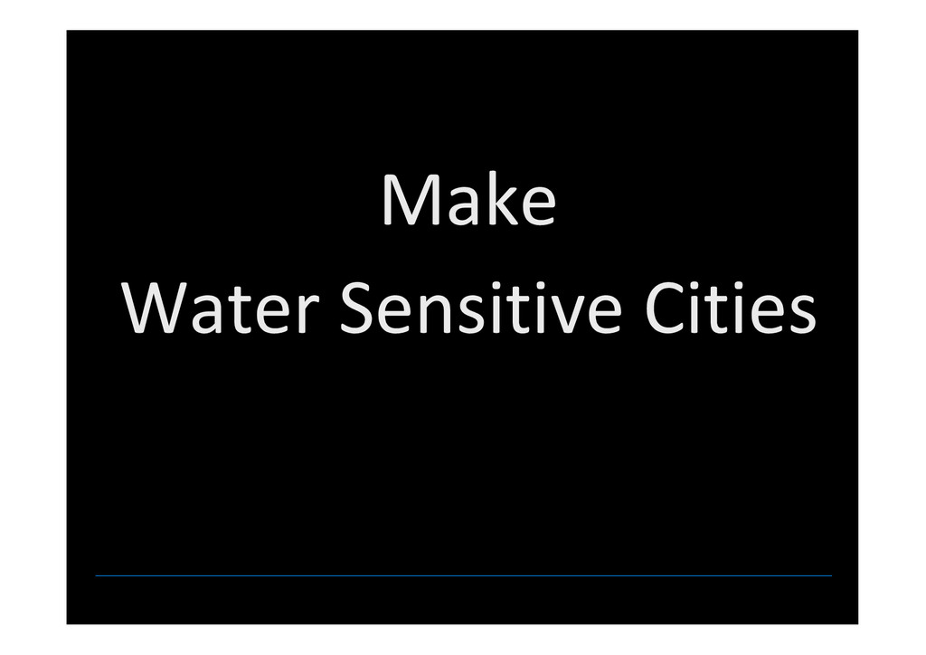Make Water Sensitive Cities