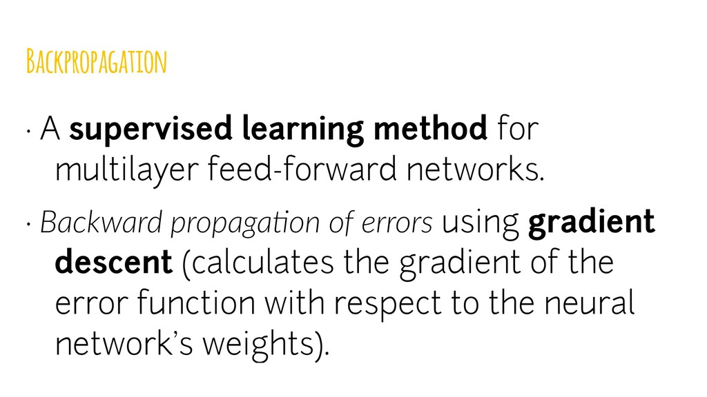 Backpropagation · A supervised learning method ...