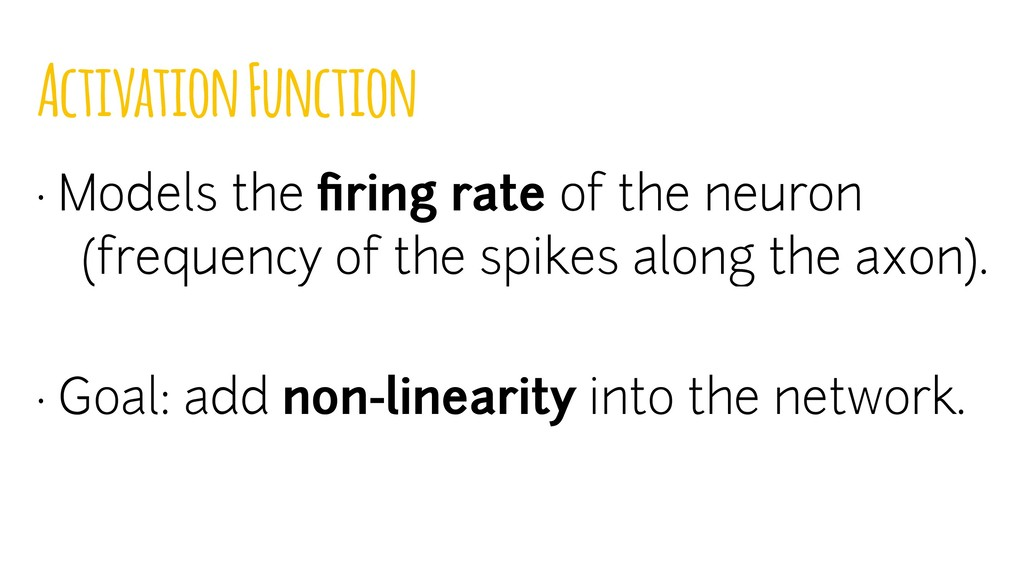 Activation Function · Models the firing rate of ...