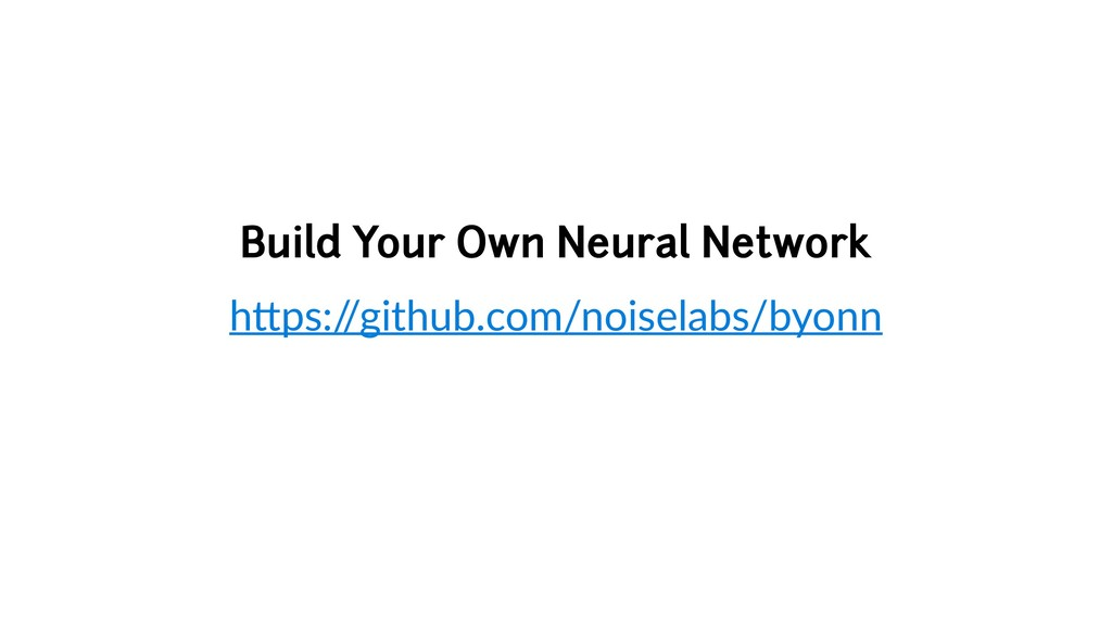 "Build Your Own Neural Network h""ps:/ /github.co..."