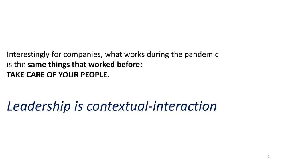 Interestingly for companies, what works during ...