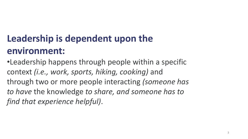 Leadership is dependent upon the environment: •...