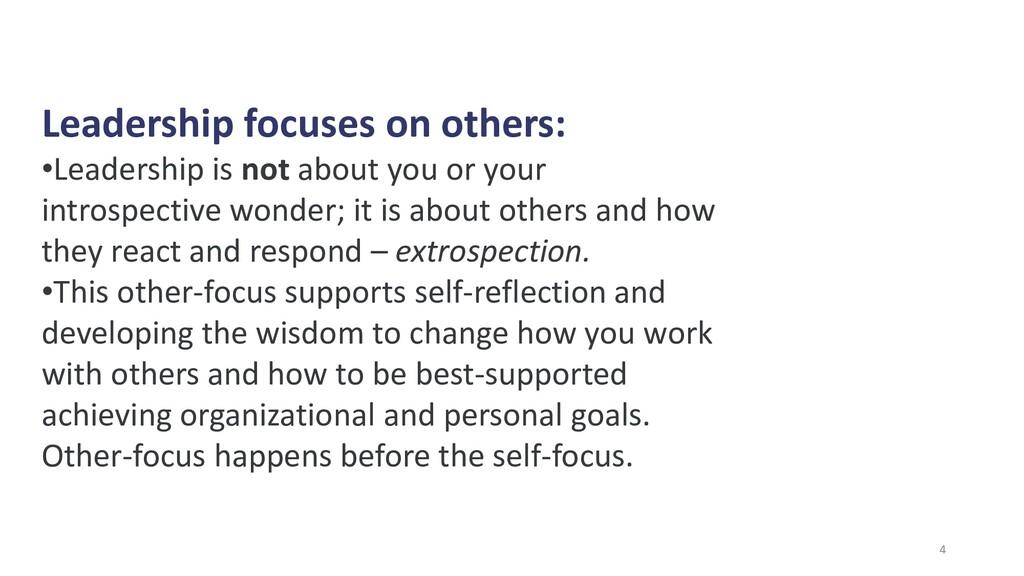 Leadership focuses on others: •Leadership is no...