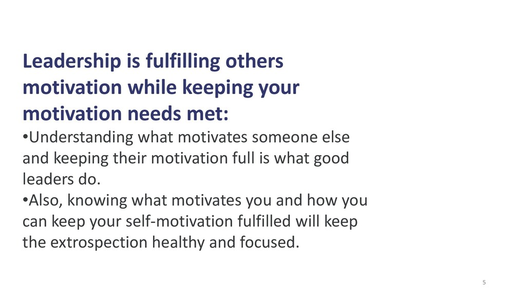 Leadership is fulfilling others motivation whil...