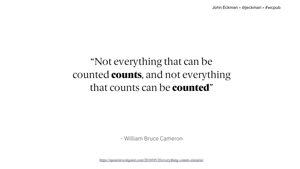 """Not everything that can be counted counts, and..."