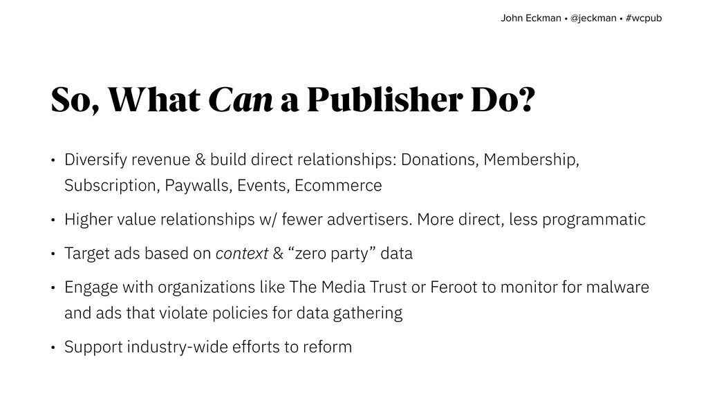 So, What Can a Publisher Do? • Diversify revenu...
