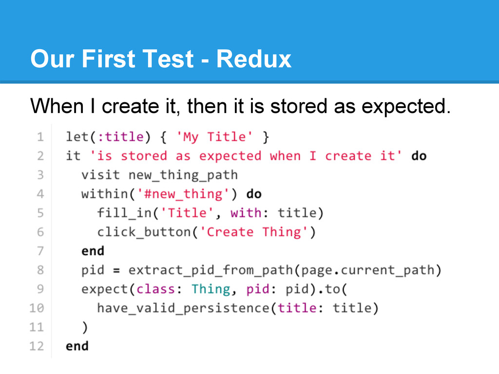 Our First Test - Redux When I create it, then i...