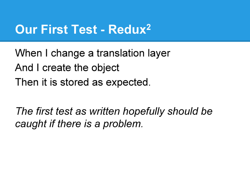 Our First Test - Redux2 When I change a transla...