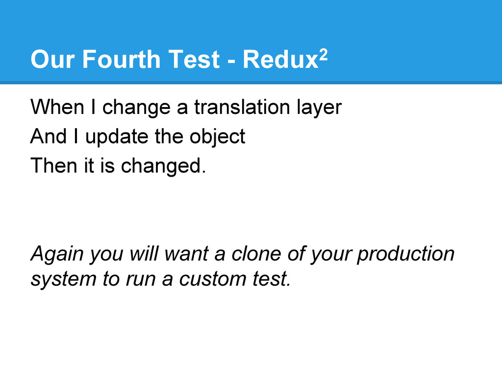 Our Fourth Test - Redux2 When I change a transl...