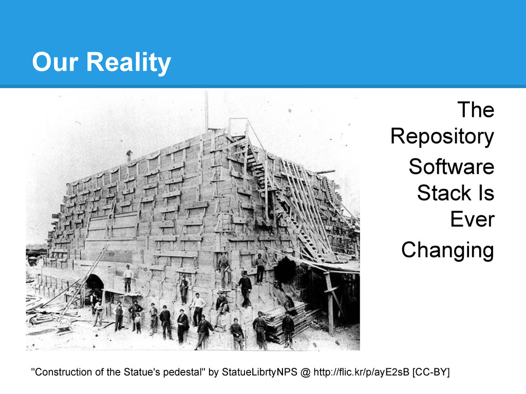 Our Reality The Repository Software Stack Is Ev...
