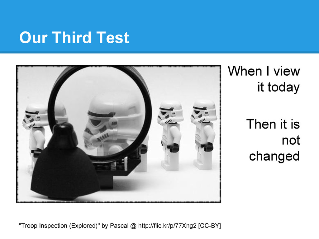 Our Third Test When I view it today Then it is ...