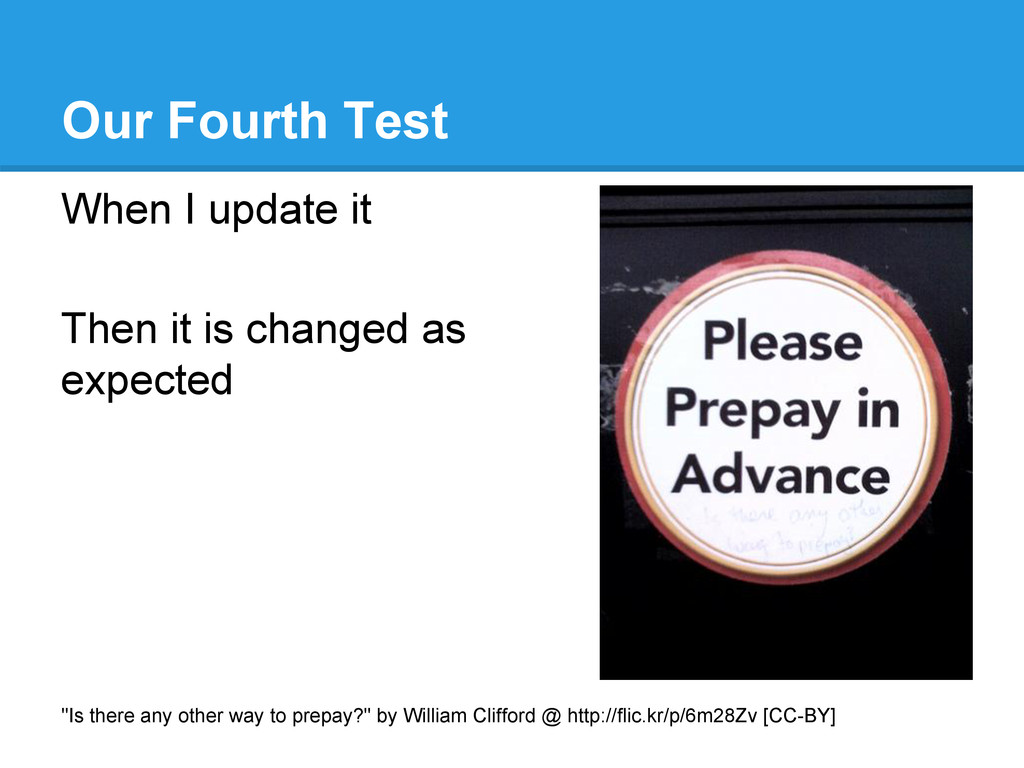 Our Fourth Test When I update it Then it is cha...