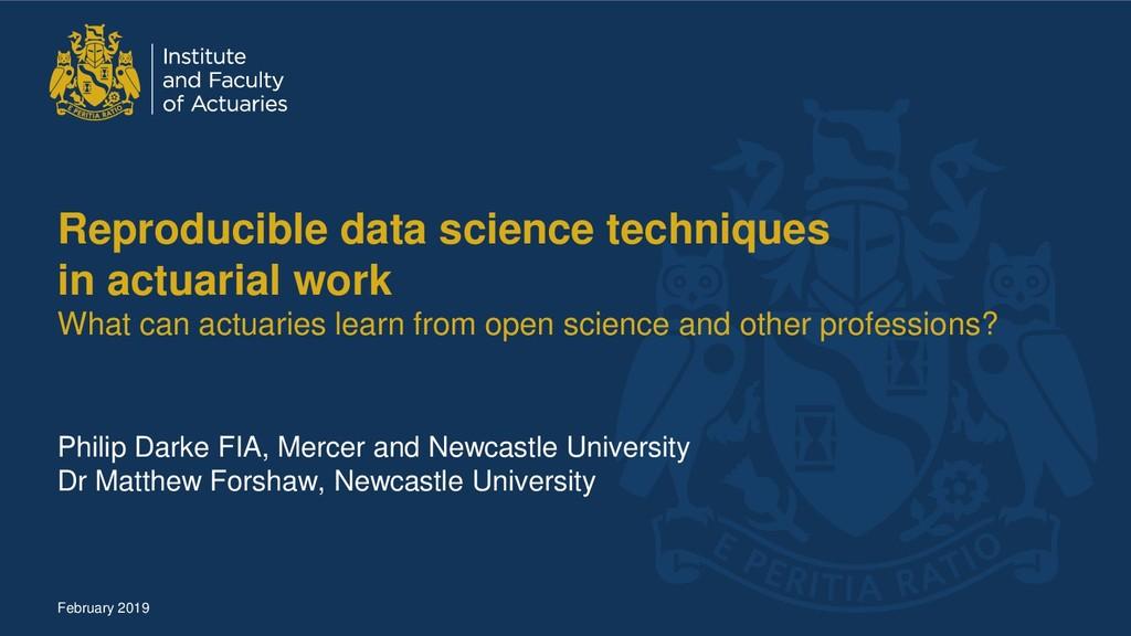Reproducible data science techniques in actuari...