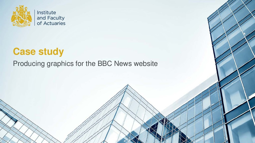 Case study Producing graphics for the BBC News ...