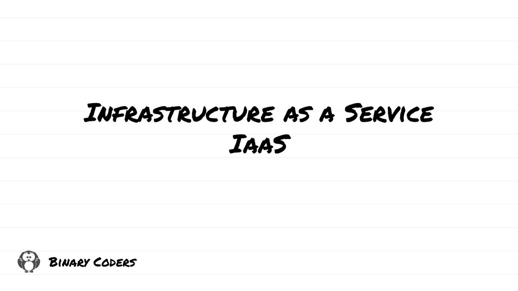 Infrastructure as a Service IaaS Binary Coders