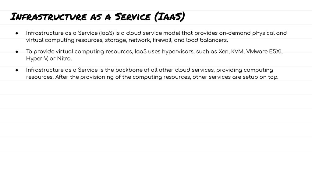 Infrastructure as a Service (IaaS) ● Infrastruc...