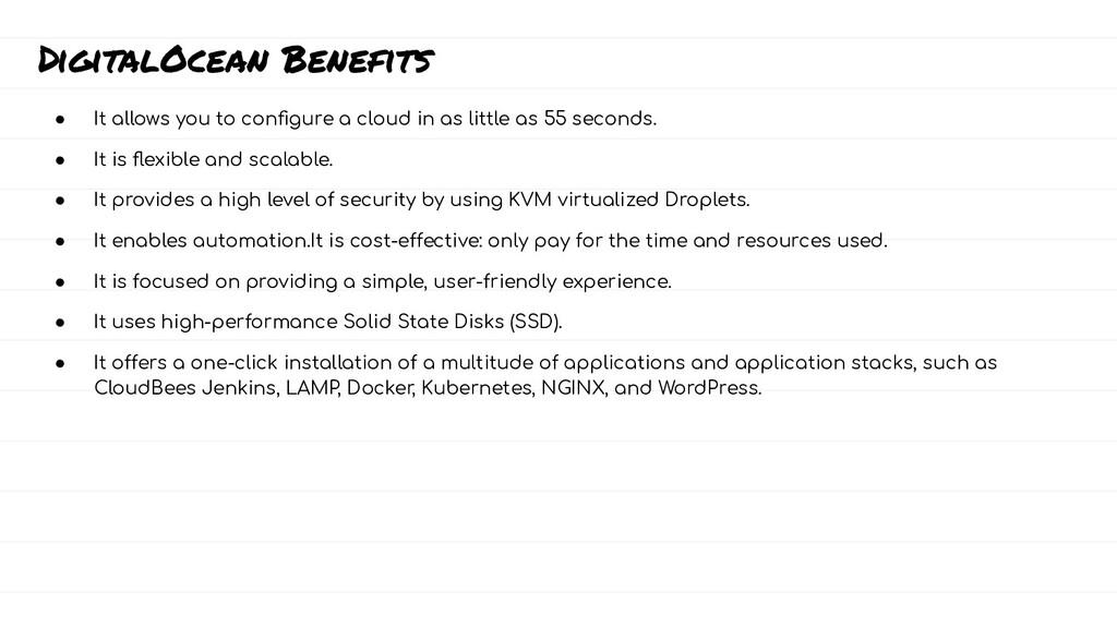 DigitalOcean Benefits ● It allows you to configu...