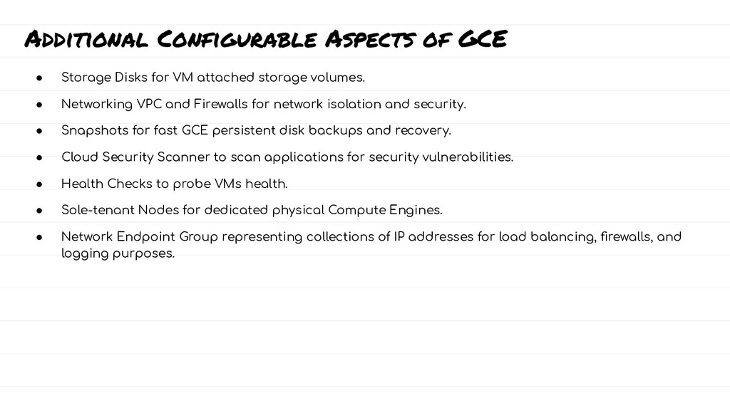 Additional Configurable Aspects of GCE ● Storag...