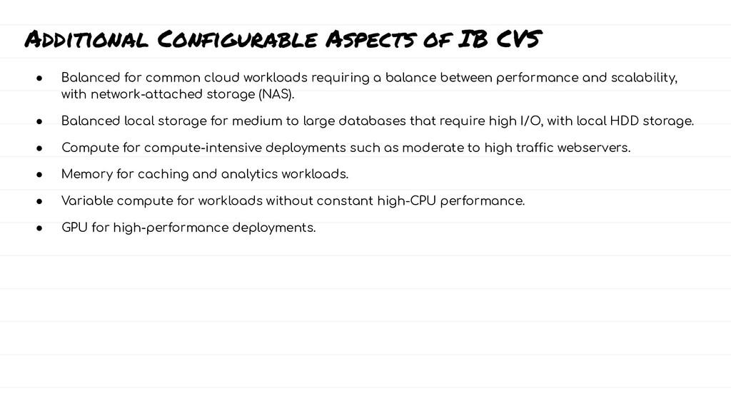 Additional Configurable Aspects of IB CVS ● Bal...