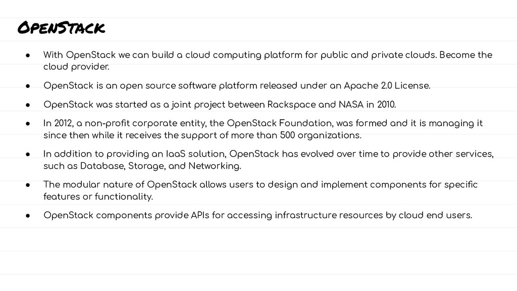 OpenStack ● With OpenStack we can build a cloud...