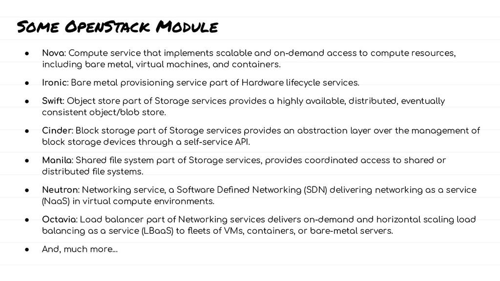 Some OpenStack Module ● Nova: Compute service t...
