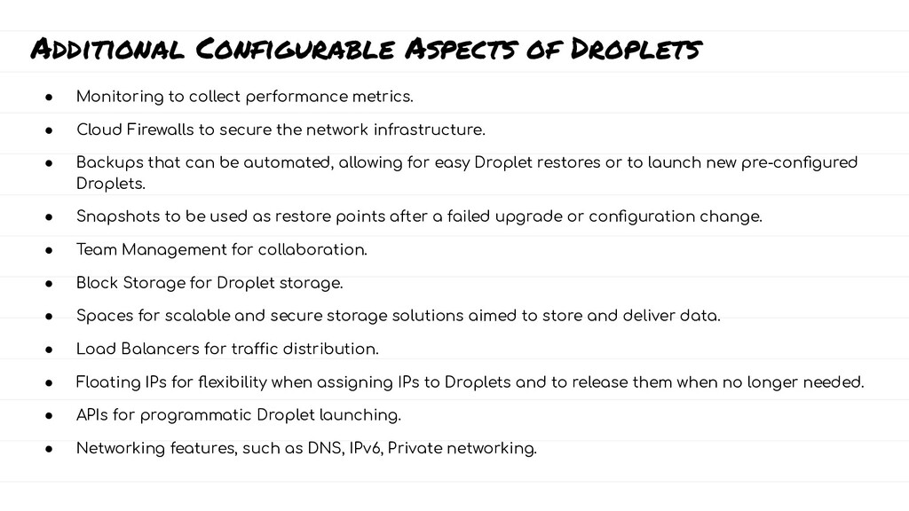 Additional Configurable Aspects of Droplets ● M...