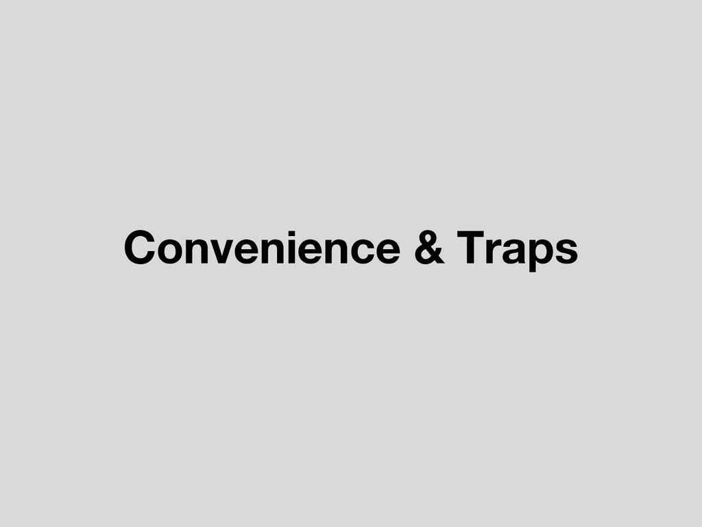 Convenience & Traps