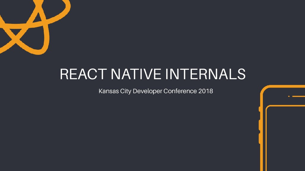 REACT NATIVE INTERNALS Kansas City Developer Co...