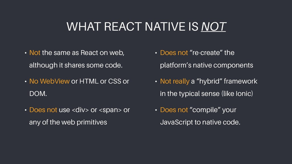 • Not the same as React on web, although it sha...