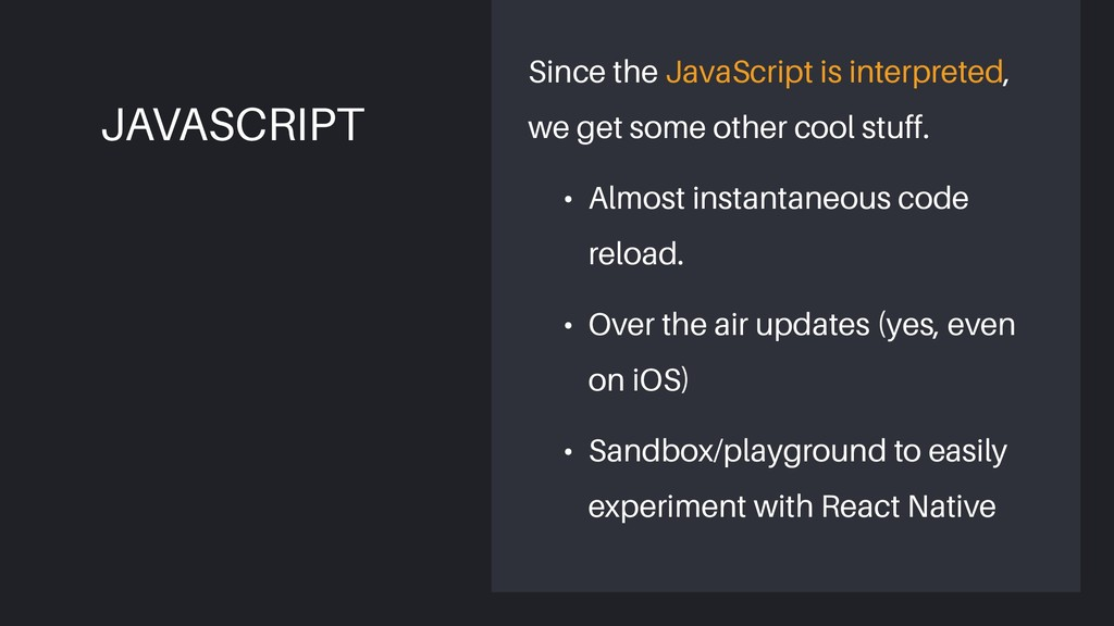Since the JavaScript is interpreted, we get som...