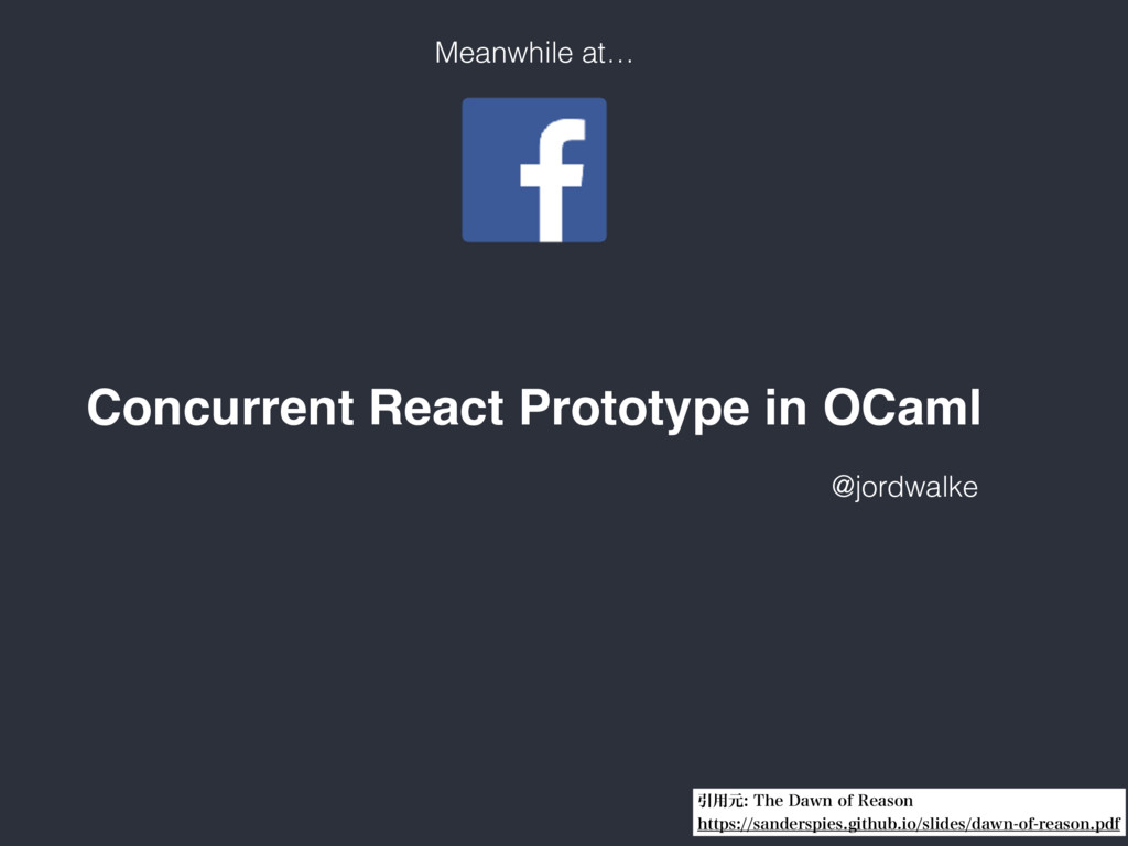Meanwhile at… Concurrent React Prototype in OCa...