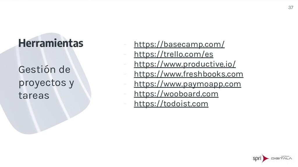- https://basecamp.com/ - https://trello.com/es...
