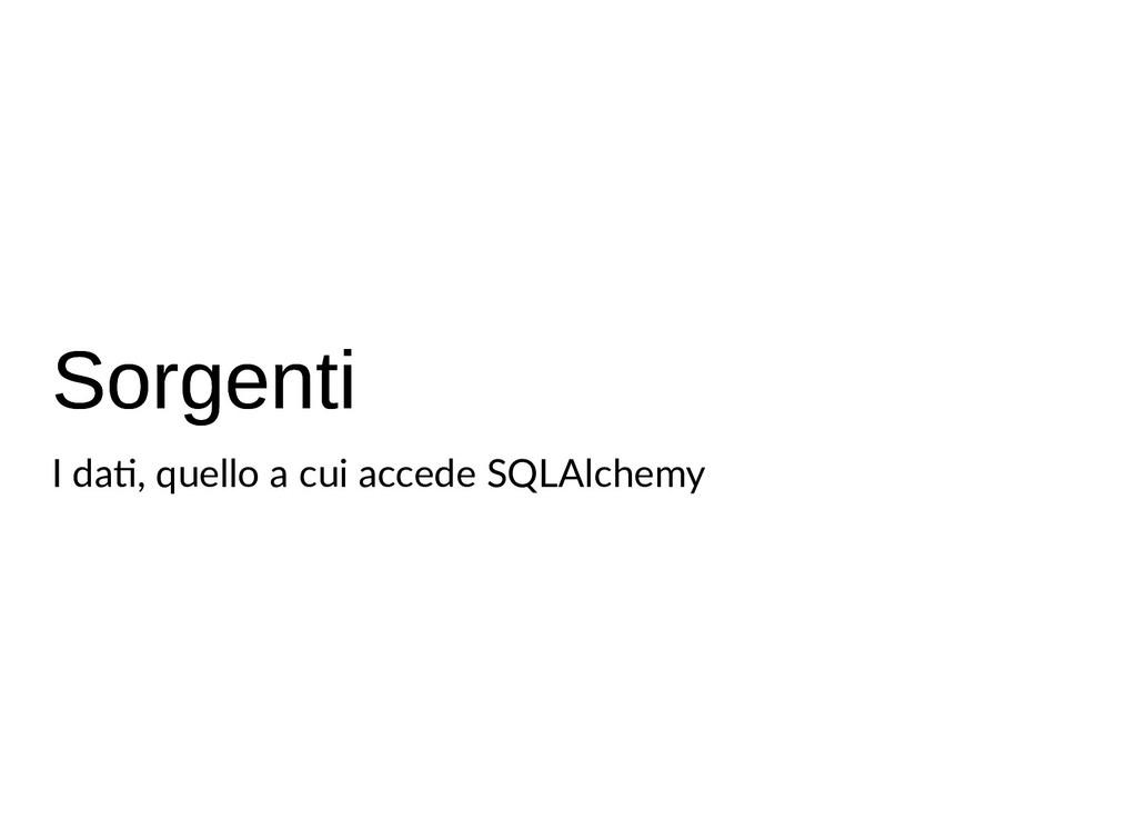 Sorgenti Sorgenti I da , quello a cui accede SQ...