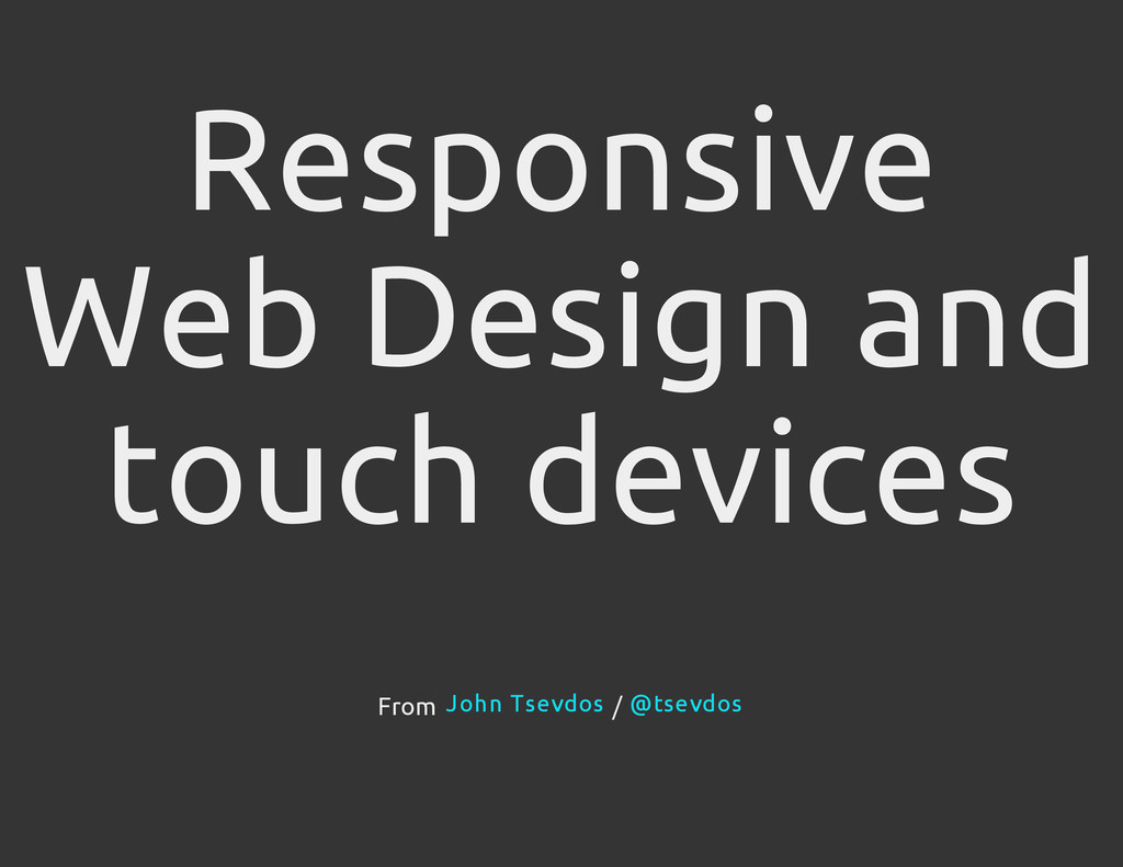 Responsive Web Design and touch devices From / ...