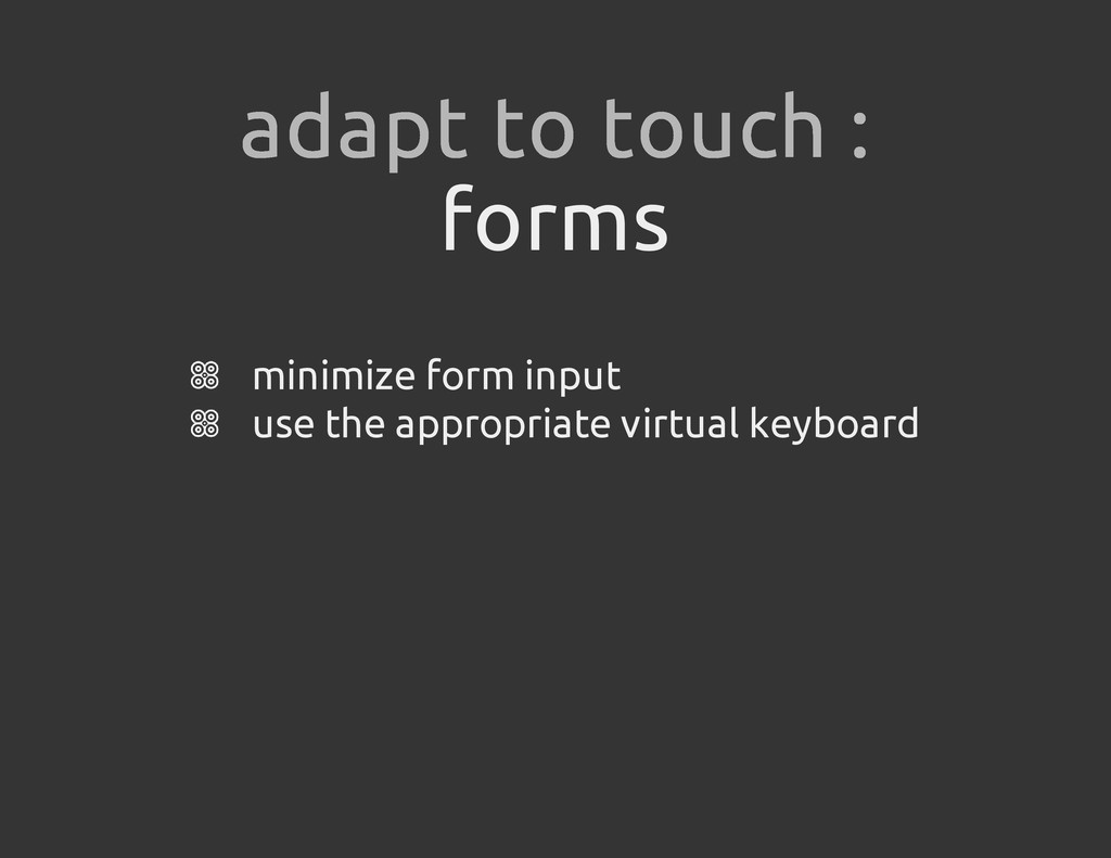 forms minimize form input use the appropriate v...