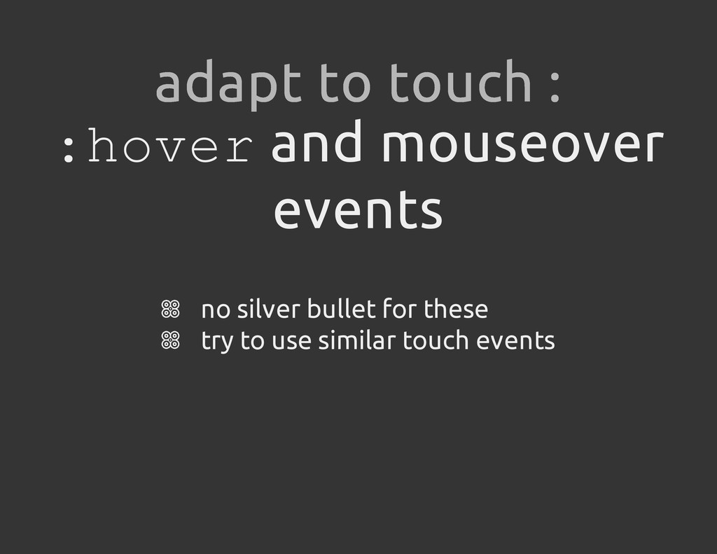 : h o v e r and mouseover events no silver bull...