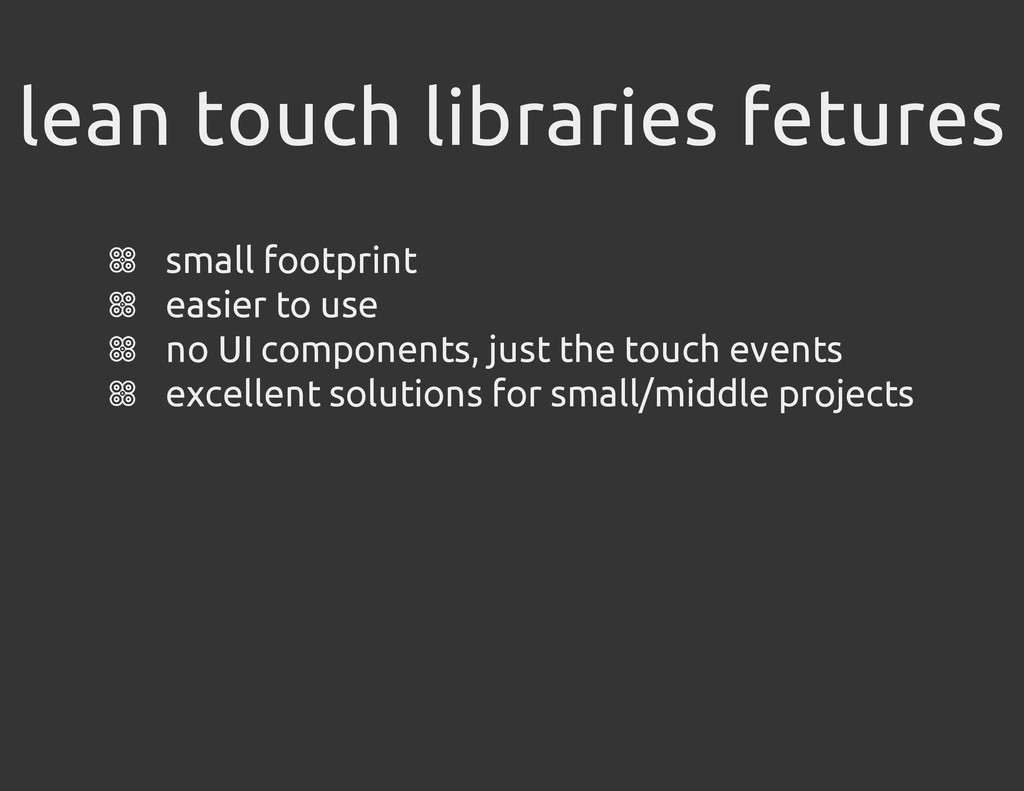 lean touch libraries fetures small footprint ea...