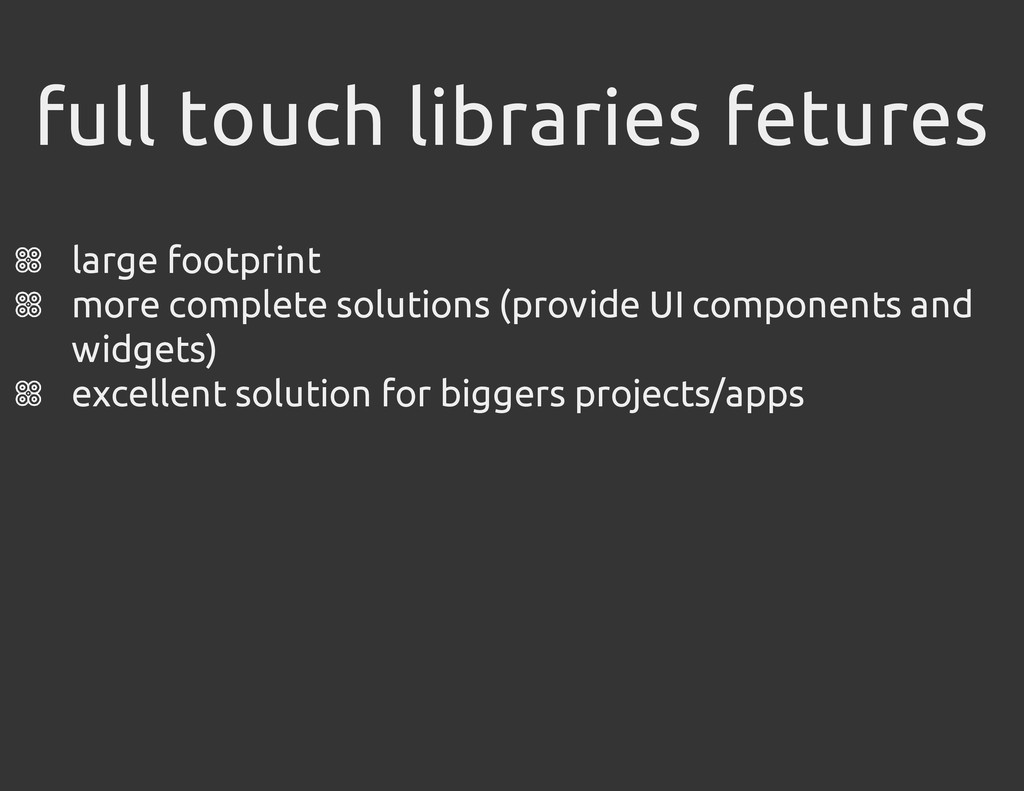 full touch libraries fetures large footprint mo...