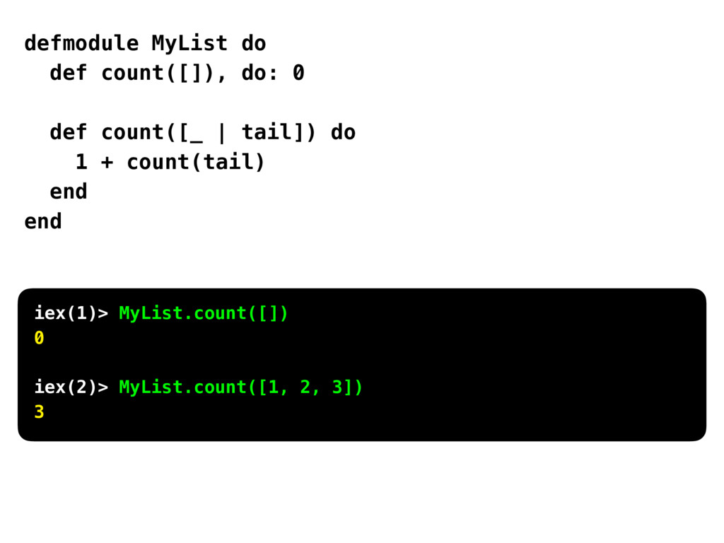 defmodule MyList do def count([]), do: 0 def co...