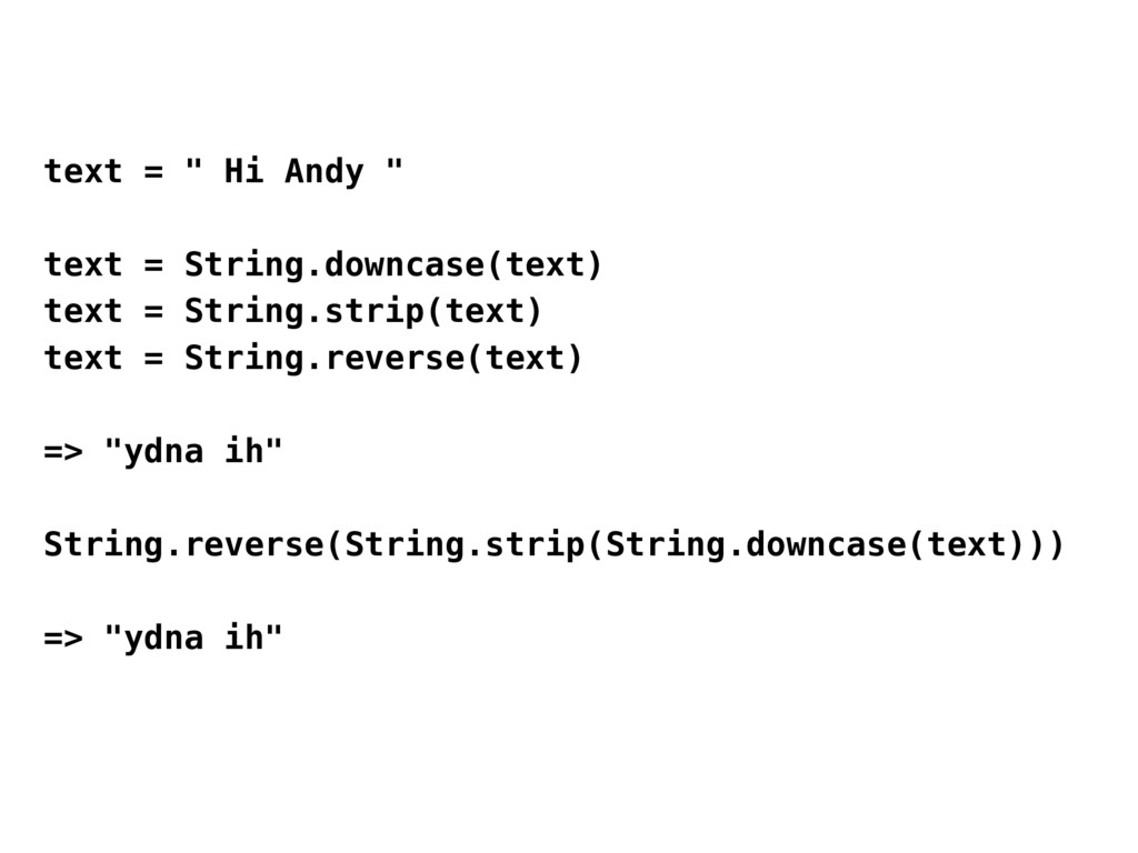 "text = "" Hi Andy "" text = String.downcase(text)..."