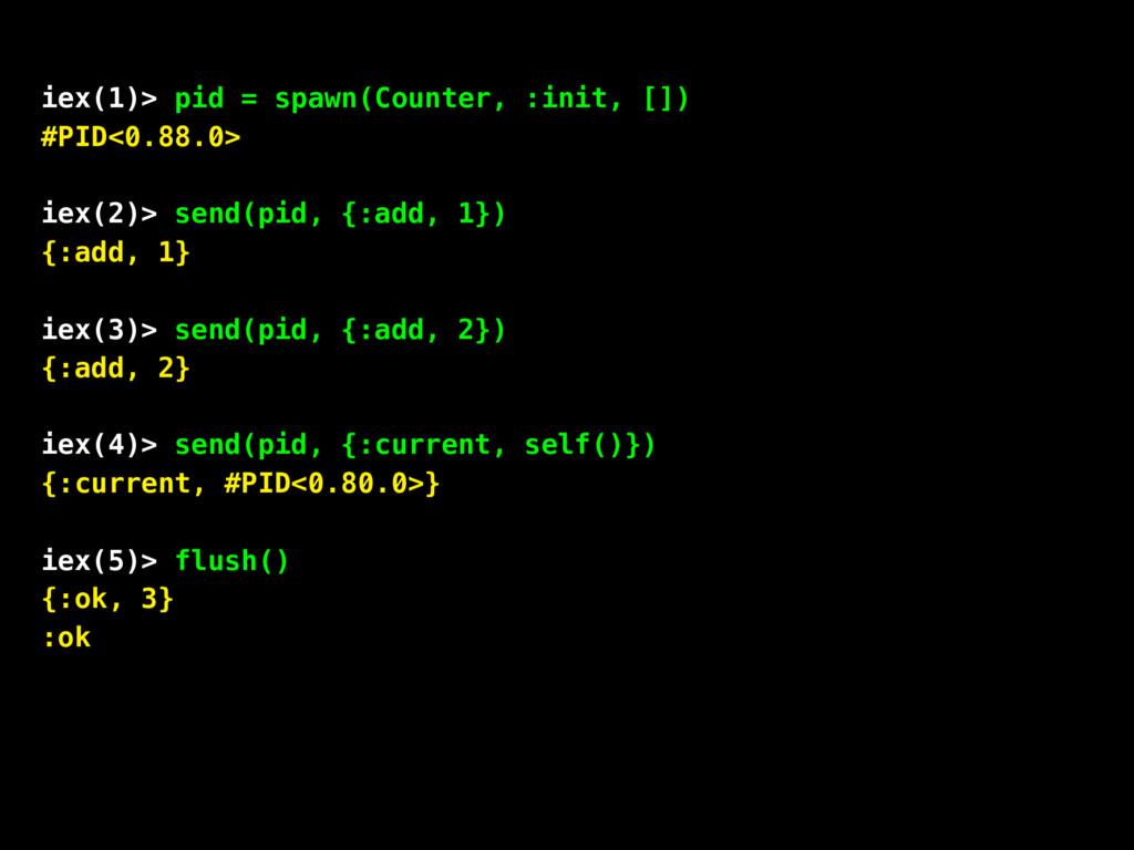iex(1)> pid = spawn(Counter, :init, []) #PID<0....