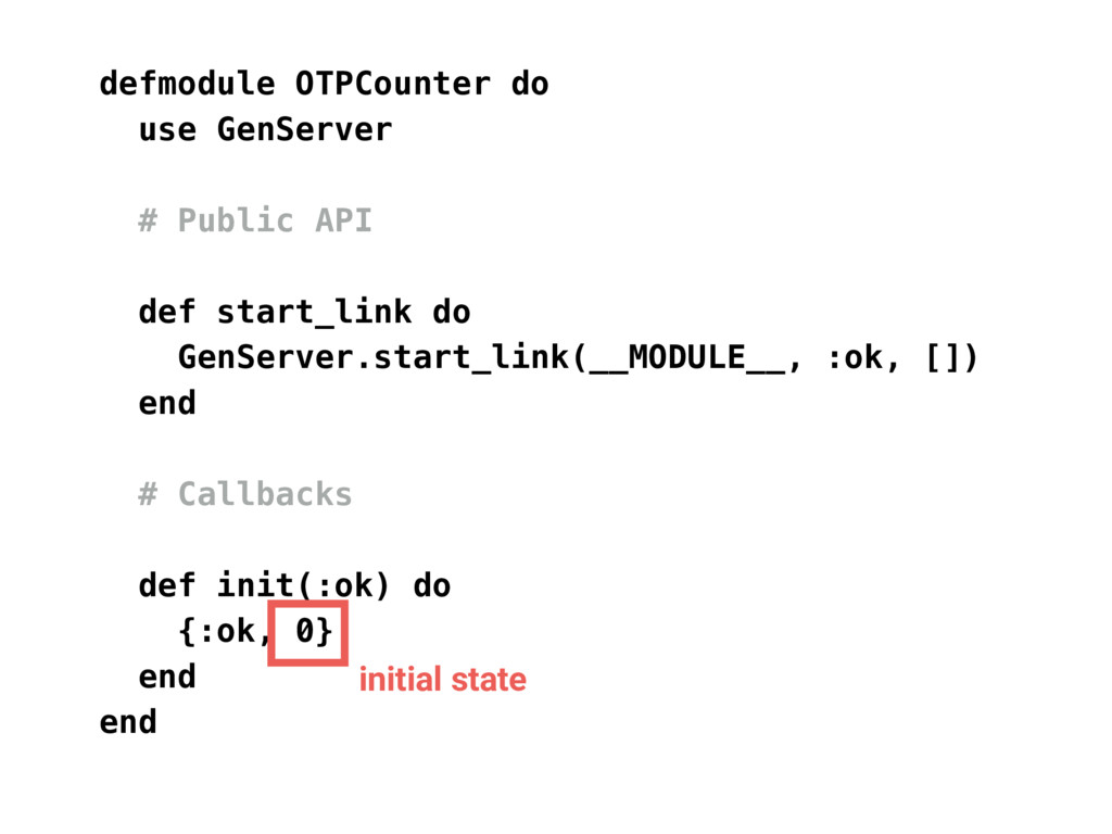 defmodule OTPCounter do use GenServer # Public ...