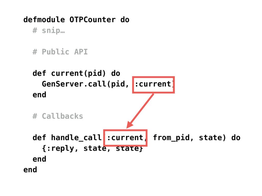 defmodule OTPCounter do # snip… # Public API de...