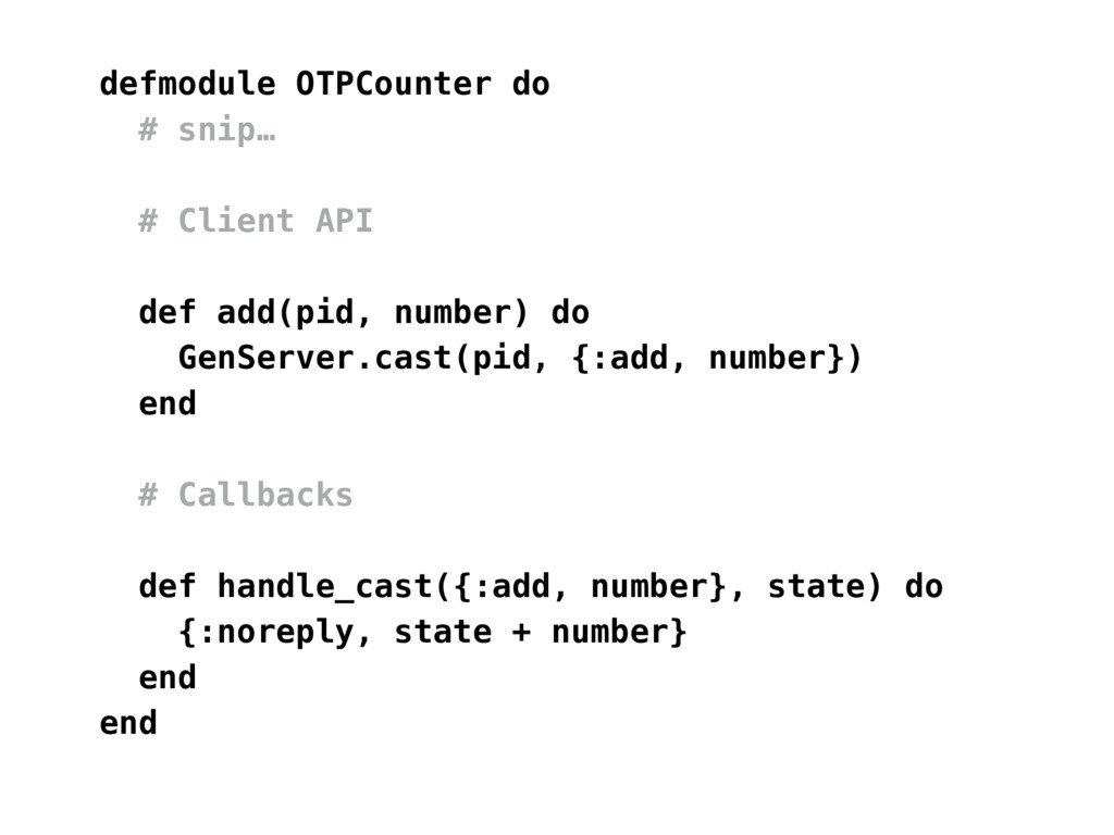 defmodule OTPCounter do # snip… # Client API de...