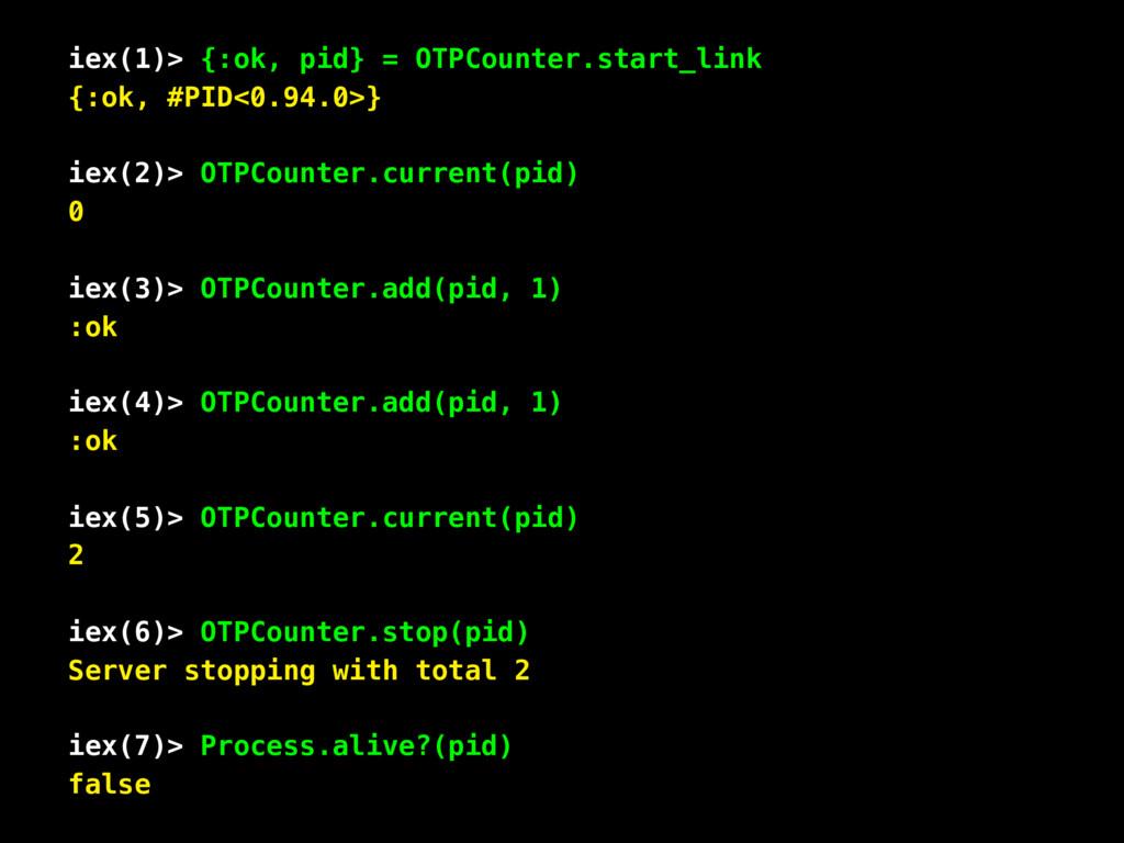 iex(1)> {:ok, pid} = OTPCounter.start_link {:ok...