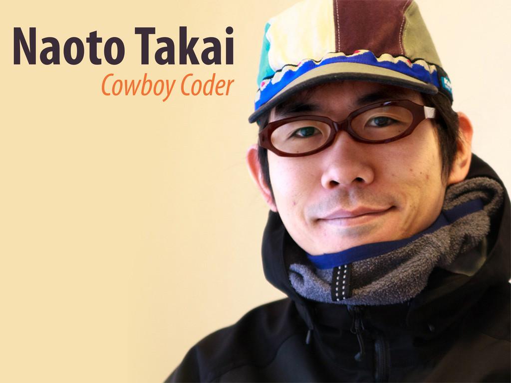 Naoto Takai Cowboy Coder