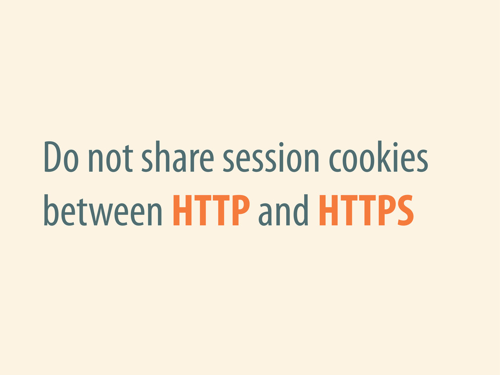 Do not share session cookies between HTTP and H...