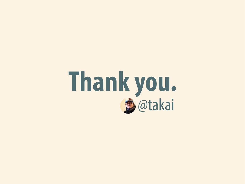 Thank you. @takai