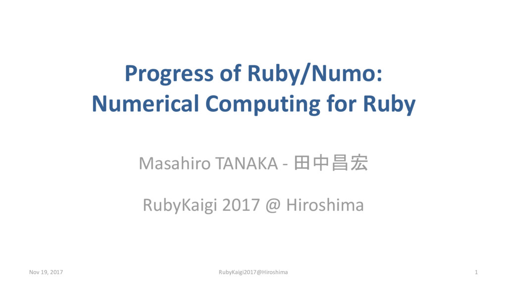 Progress of Ruby/Numo: Numerical Computing for ...